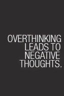 Thinking Can Be Overrated....